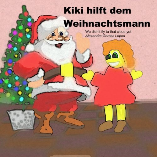 9781505358698: Kiki hilft dem Weihnachtsmann: 1 (We didn't fly to that cloud yet)