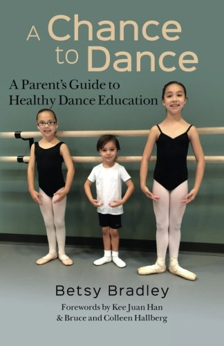 9781505366969: A Chance to Dance: A Parent's Guide to Healthy Dance Education