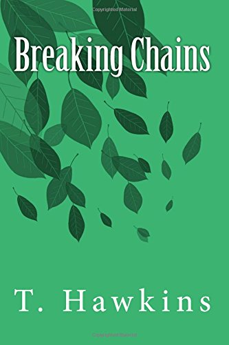 9781505368109: Breaking Chains: Set Yourself Free