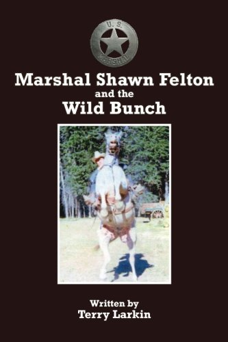 Marshal Shawn Felton and the Wild Bunch (Felton's challenge..conclusion ): Larkin, Terry