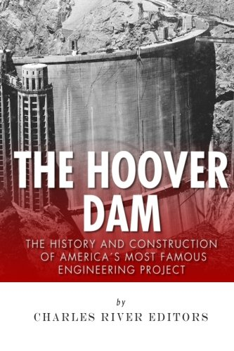 9781505372779: The Hoover Dam: The History and Construction of America's Most Famous Engineering Project