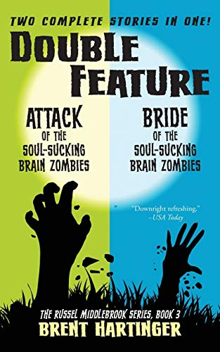 9781505374070: Double Feature: Attack of the Soul-Sucking Brain Zombies/Bride of the Soul-Sucking Brain Zombies: Volume 3 (The Russel Middlebrook Series)