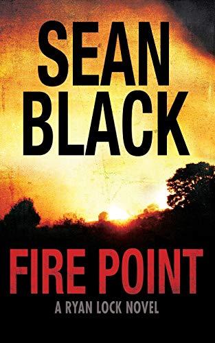 Fire Point (Ryan Lock) (Volume 6): Black, Sean