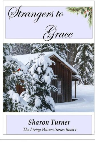 9781505378894: Strangers to Grace (The Living Waters Series) (Volume 1)
