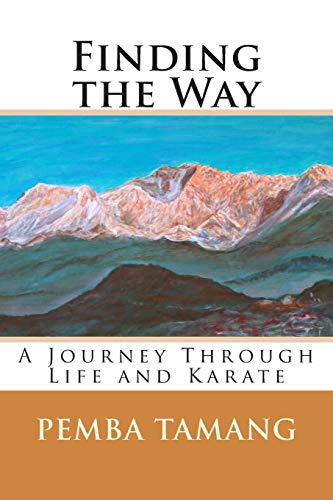 9781505380453: Finding the Way: A Journey Through Life and Karate