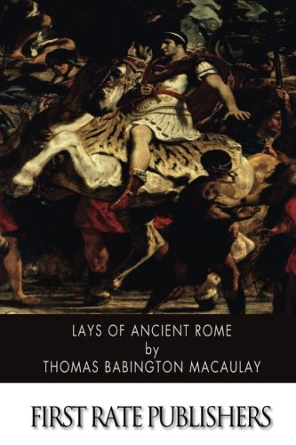 9781505380521: Lays of Ancient Rome
