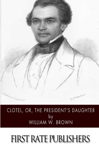 9781505380583: Clotel, or, The President's Daughter