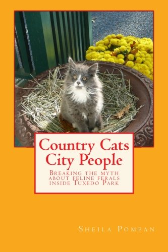 9781505381757: Country Cats City People: Breaking the Myth about Feline Ferals inside Tuxedo Park