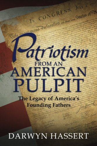 9781505382365: Patriotism From An American Pulpit: The Legacy of America's Founding Fathers