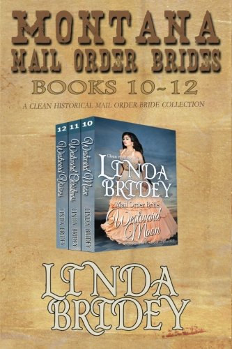 Montana Mail Order Brides - Books 10 - 12: A Clean Historical Mail Order Bride Collection: Linda ...