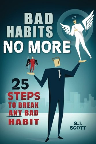 9781505382853: Bad Habits No More: 25 Steps to Break ANY Bad Habit