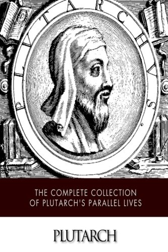 9781505387513: The Complete Collection of Plutarch's Parallel Lives