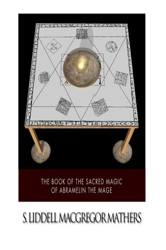 9781505388206: The Book of the Sacred Magic of Abramelin the Mage