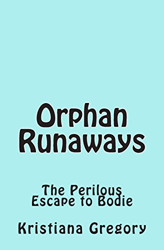 9781505388398: Orphan Runaways: The Perilous Escape to Bodie
