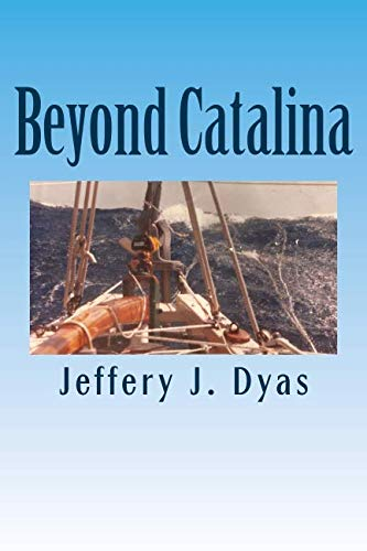 9781505390711: Beyond Catalina: Pacific cruising in a pre-digital age
