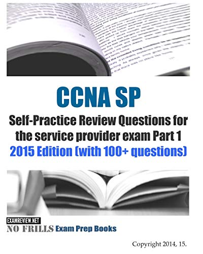 9781505391169: CCNA SP Self-Practice Review Questions for the service provider exam Part 1: 2015 Edition (with 100+ questions)