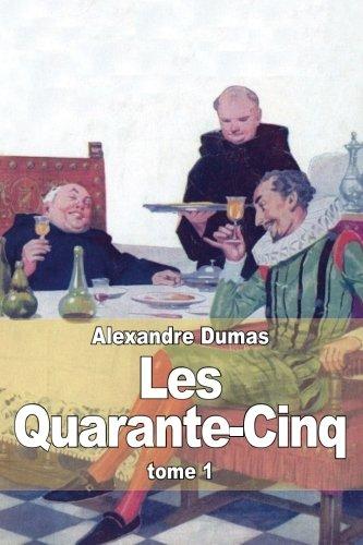 9781505392845: Les Quarante-Cinq: Tome 1 (French Edition)