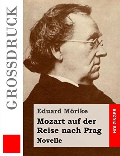 9781505393545: Mozart auf der Reise nach Prag (Großdruck): Novelle
