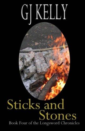 9781505394566: Sticks and Stones (The Longsword Chronicles) (Volume 4)