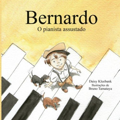 Bernardo O Pianista Assustado. (Paperback): Daisy Kleebank