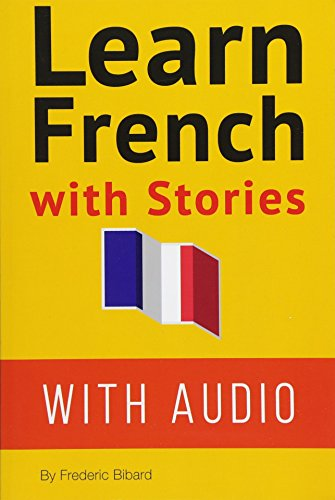 Learn French with Stories: 7 Short Stories: Bibard, Mr FrÃ