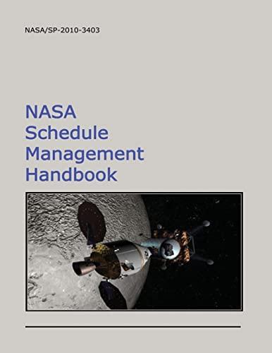 NASA Schedule Management Handbook: National Aeronautics and Space Administration