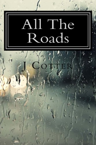 All The Roads: Cotter, J