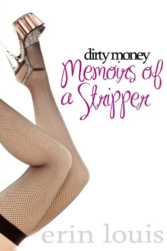 9781505402520: Dirty Money: Memoirs of a stripper