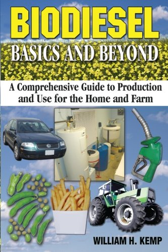 9781505404630: Biodiesel Basics and Beyond: A Comprehensive Guide to Production and Use for the Home and Farm