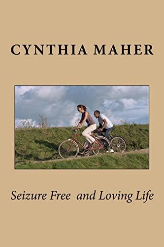 9781505405811: Seizure Free and Loving Life