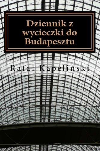 9781505409239: Dziennik z wycieczki do Budapesztu
