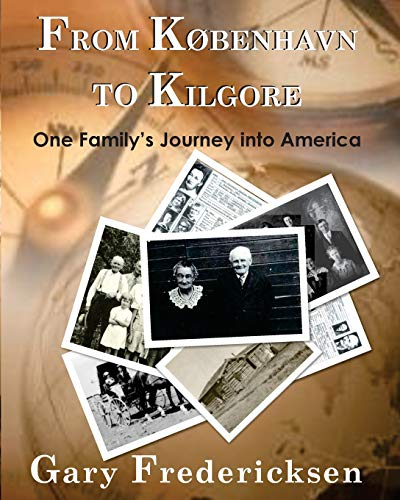 9781505410389: From Kobenhavn to Kilgore: One Family's Journey into America