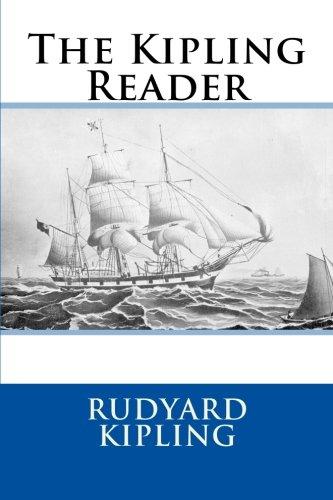 The Kipling Reader: Kipling, Rudyard