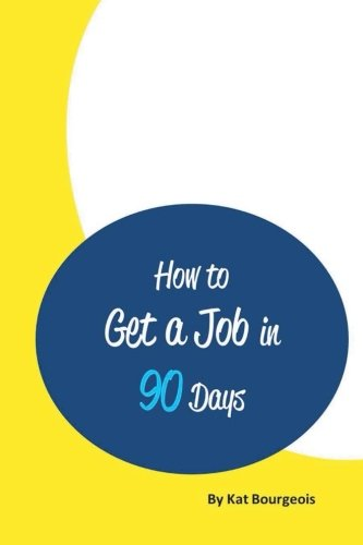 9781505412277: How to Get a Job in 90 Days
