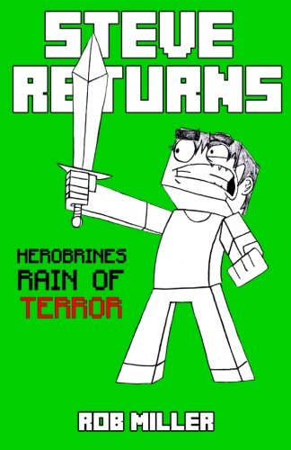 9781505417098: Steve Returns: Herobrines Rain of Terror (an Unofficial Minecraft Novel)
