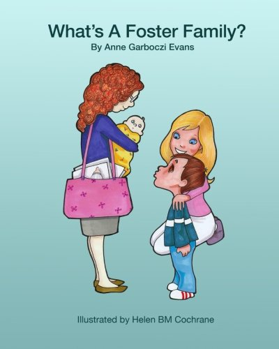 What's a Foster Family?: Volume 1 (Foster to Forever): Evans, Anne Garboczi