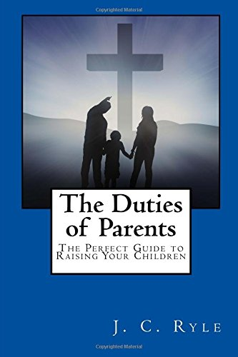 9781505419092: The Duties of Parents: The Perfect Guide to Raising Your Children.