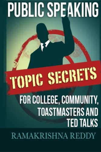 Stock image for Public Speaking Topic Secrets for College, Community, Toastmasters and TED Talks for sale by Better World Books