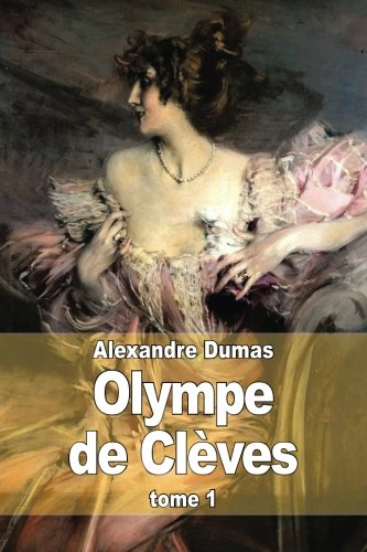 Olympe de Cleves: Tome 1: Dumas, Alexandre