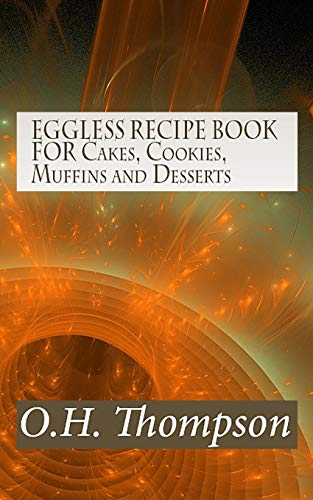 9781505420883: EGGLESS RECIPE BOOK FOR Cakes, Cookies, Muffins and Desserts