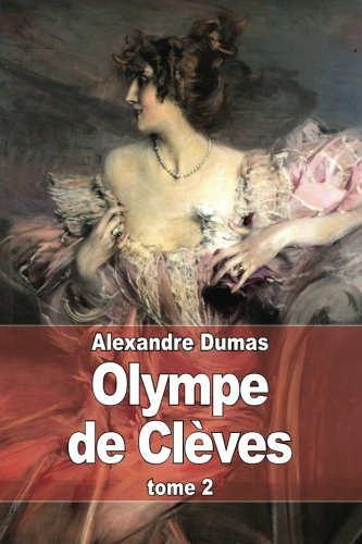Olympe de Cleves: Tome 2 (Paperback): Alexandre Dumas