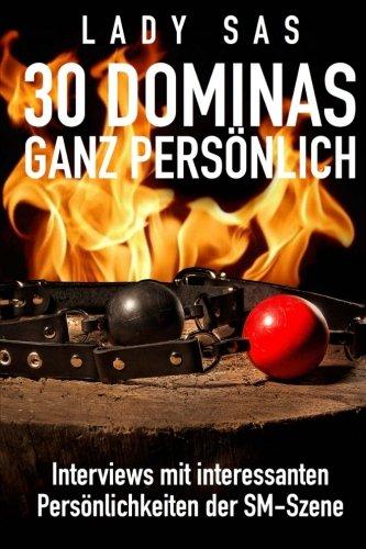 9781505421361: 30 Dominas ganz persönlich: Das Femdom-Who-is-who im Gespräch mit Lady Sas