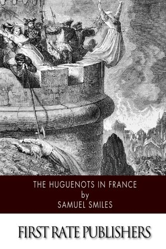9781505424621: The Huguenots in France