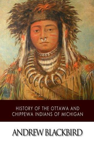 9781505424782: History of the Ottawa and Chippewa Indians of Michigan
