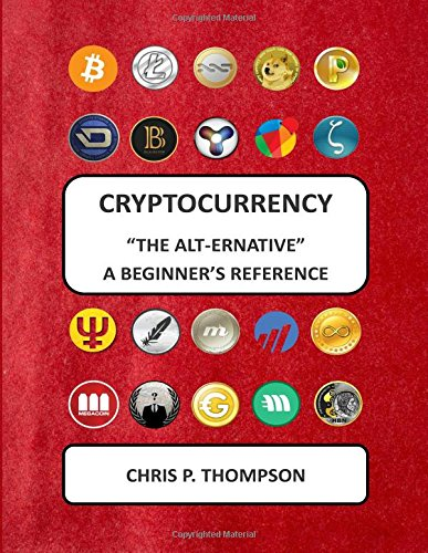 9781505426472: Cryptocurrency The Alt-ernative A Beginner's Reference