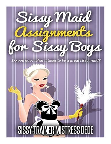 Sissy Maid Assignments for Sissy Boys (Sissy Boy Feminization Training): Dede, Mistress