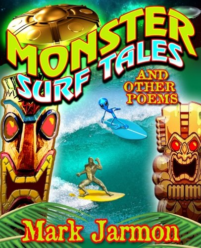 Monster Surf Tales and Other Poems: Jarmon, Mark