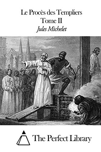 9781505427486: Le procès des templiers - Tome II (Latin Edition)