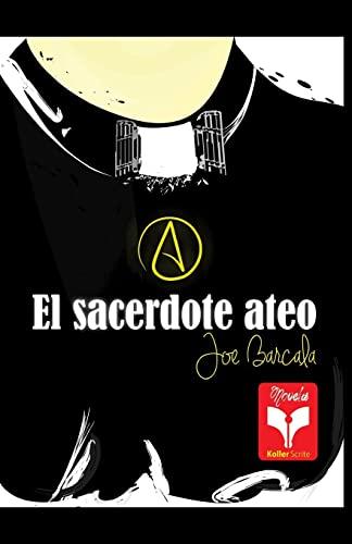 9781505427691: El sacerdote ateo: Colección Herejías (Volume 1) (Spanish Edition)