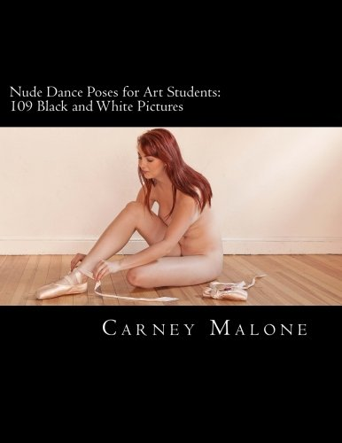 9781505428179: Nude Dance Poses for Art Students: 109 Black and White Pictures